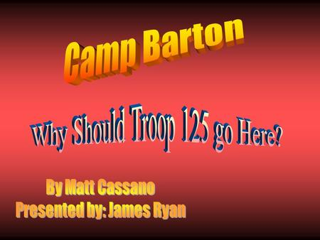 Camp Barton is located on 300 acres on Frontenac Point on the west shore of Cayuga Lake in New York State's Finger Lakes. It is approximately nine miles.