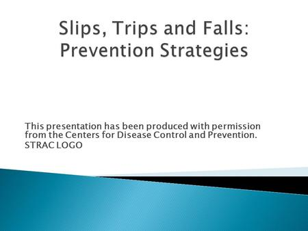 This presentation has been produced with permission from the Centers for Disease Control and Prevention. STRAC LOGO.