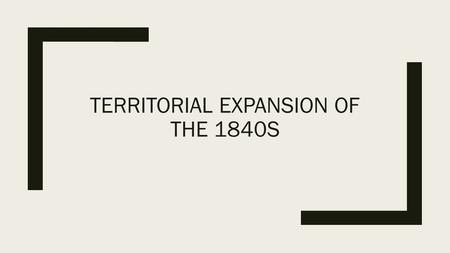 TERRITORIAL EXPANSION OF THE 1840S. Give Me Liberty!: An American History, 4th Edition Copyright © 2013 W.W. Norton & Company American Progress.