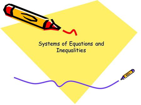 Systems of Equations and Inequalities. Solving systems by Graphing.