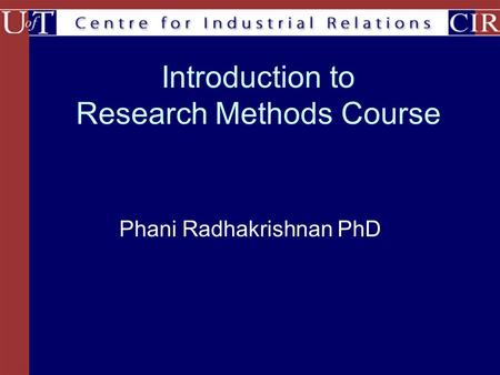 Introduction to Research Methods Course Phani Radhakrishnan PhD.
