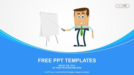 INSERT THE TITLE OF YOUR PRESENTATION HERE FREE PPT TEMPLATES ALLPPT.com _ Free PowerPoint Templates, Diagrams and Charts.
