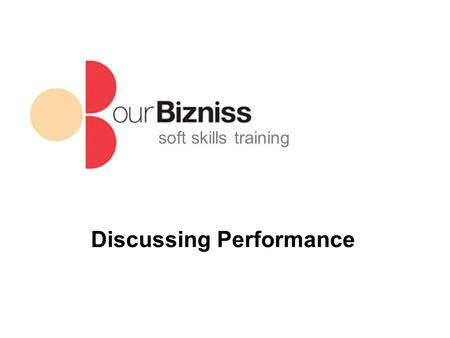 Soft skills training Discussing Performance. soft skills training This Training Will Help You Understand the value of focusing on outcomes Tackle contentious.