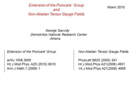 Extension of the Poincare` Group and Non-Abelian Tensor Gauge Fields George Savvidy Demokritos National Research Center Athens Extension of the Poincare'