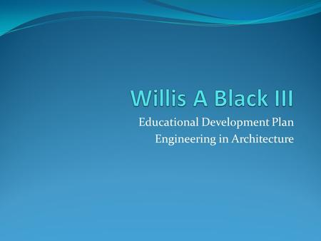Educational Development Plan Engineering in Architecture.