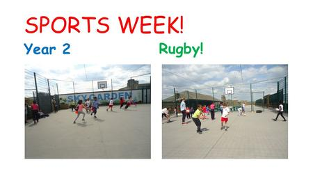 SPORTS WEEK! Year 2 Rugby!. In year 2, Miss Frangos taught us new skills to play rugby! First we had to warm up our muscles and our brains. A good game.