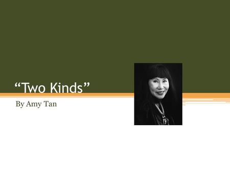 """Two Kinds"" By Amy Tan."
