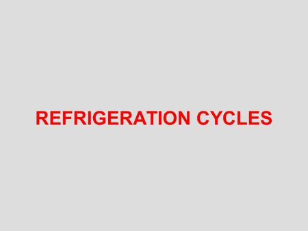 REFRIGERATION CYCLES.