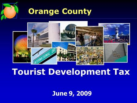 Tourist Development Tax June 9, 2009 Orange County.
