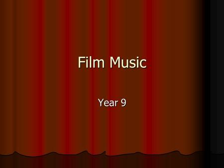 Film Music Year 9. Can you guess what films these are from? Tracks: Tracks:1.2.3.4.5.