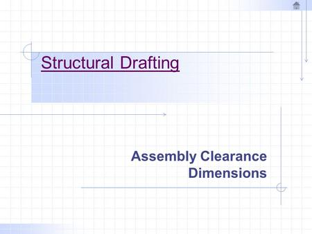 Structural Drafting Assembly Clearance Dimensions.