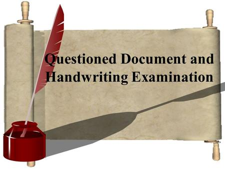 1 Questioned Document and Handwriting Examination.