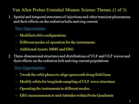 Van Allen Probes Extended Mission Science Themes (1 of 3) 1.Spatial and temporal structures of injections and other transient phenomena and their effects.
