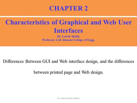 CHAPTER 2 Differences Between GUI and Web interface design, and the differences between printed page and Web design. Characteristics of Graphical and Web.