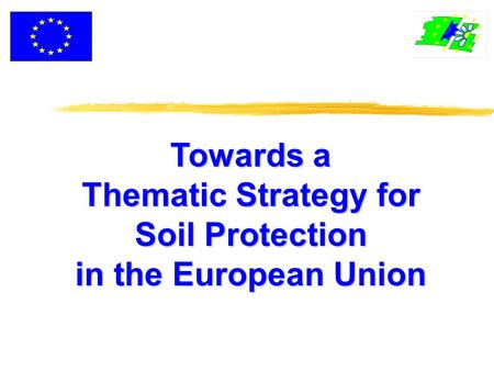Towards a Thematic Strategy for Soil Protection in the European Union.