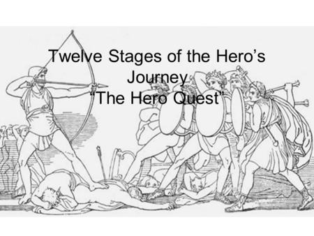 "Twelve Stages of the Hero's Journey ""The Hero Quest"""