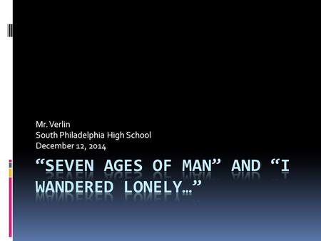 Mr. Verlin South Philadelphia High School December 12, 2014.
