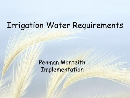 Irrigation Water Requirements Penman Monteith Implementation.
