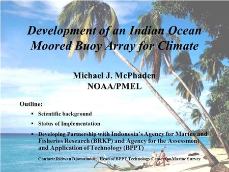 Development of an Indian Ocean Moored Buoy Array for Climate Michael J. McPhaden NOAA/PMEL Outline:  Scientific background  Status of Implementation.