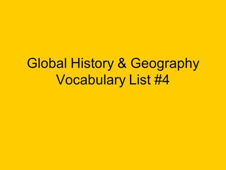 Global History & Geography Vocabulary List #4. Chivalry The code of conduct followed by knights during the Middle Ages.