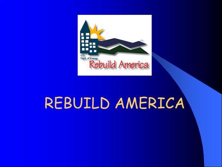 REBUILD AMERICA. Why look at the bills? l Bills are the bottom line –they prove the savings!