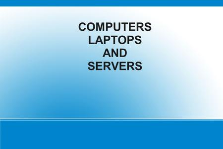 COMPUTERS LAPTOPS AND SERVERS. What is a SERVER? Server is a computer that is built for storing data and sharing resources to one or more of its clients.