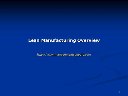 1 Lean Manufacturing Overview Lean Manufacturing Overview