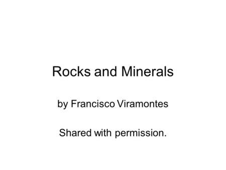 Rocks and Minerals by Francisco Viramontes Shared with permission.