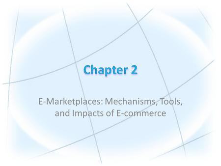 E-Marketplaces: Mechanisms, Tools, and Impacts of E-commerce.