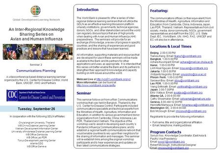 Introduction The World Bank is pleased to offer a series of inter- regional distance learning seminars that will utilize the GDLN as an effective learning/discussion.