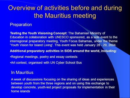 Overview of activities before and during the Mauritius meeting Testing the Youth Visioning Concept: The Bahamian Ministry of Education in collaboration.