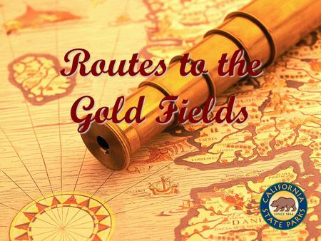 Routes to the Gold Fields. On January 28, 1848 James Marshall discovers gold at John Sutter's mill in Coloma.