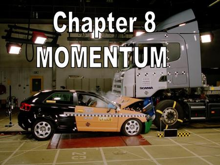 "Chapter 7: Momentum I. Momentum (7.1) A. momentum– ""inertia in motion"" 1.Mass of an object multiplied by its velocity Momentum = mass x velocity."