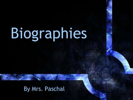 Biographies By Mrs. Paschal. Non-Fiction Dewey Section Biography Section Reference Section.