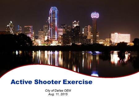 Active Shooter Exercise City of Dallas OEM Aug. 11, 2015.