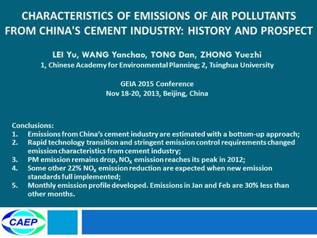 LEI Yu, WANG Yanchao, TONG Dan, ZHONG Yuezhi 1, Chinese Academy for Environmental Planning; 2, Tsinghua University GEIA 2015 Conference Nov 18-20, 2013,