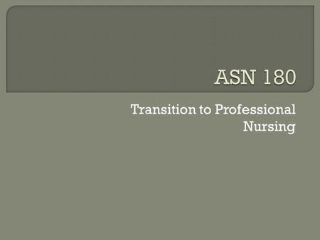 Transition to Professional Nursing.  III. 3. Explain the etiology, physiological changes, diagnosis, collaborative treatment and nursing care of clients.