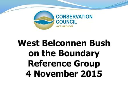 West Belconnen Bush on the Boundary Reference Group 4 November 2015.