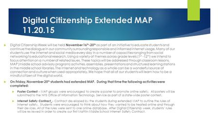 Digital Citizenship Extended MAP 11.20.15  Digital Citizenship Week will be held November 16 th -20 th as part of an initiative to educate students and.