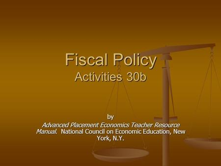 Fiscal Policy Activities 30b by Advanced Placement Economics Teacher Resource Manual. National Council on Economic Education, New York, N.Y.