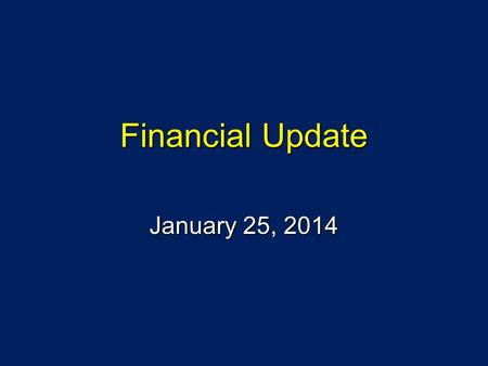 Financial Update January 25, 2014. FY 2013 Results FY13 General Fund Budget FY13 Actual Variance Revenues $165,762,225$169,178,311$3,416,086 Spending.