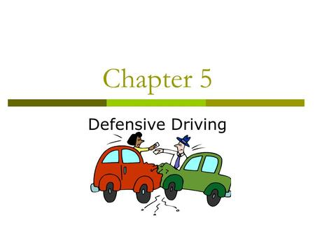 Chapter 5 Defensive Driving. Standard Collision Prevention Formula  Be Alert  Be Prepared  Act in Time.