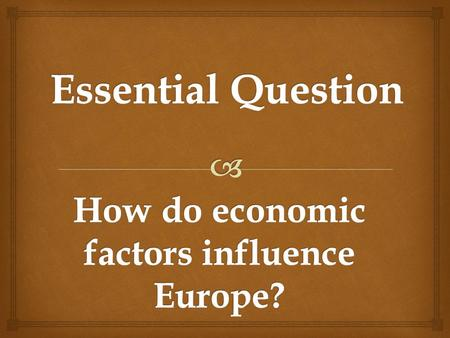 How do economic factors influence Europe?