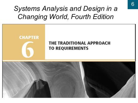 6 Systems Analysis and Design in a Changing World, Fourth Edition.