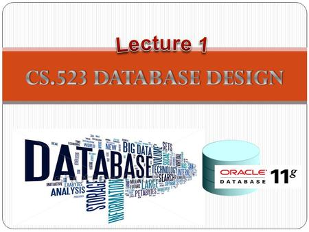 CS523 Database Design Instructor : Somchai Thangsathityangkul You can download lecture note at  Class Presence 10% Quiz 10%