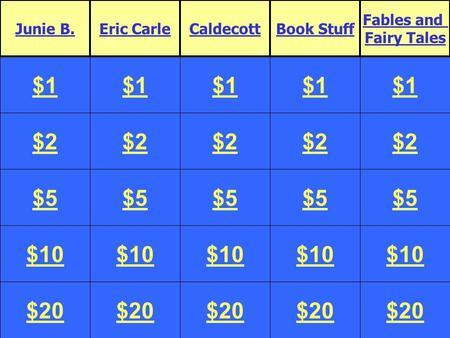 $2 $5 $10 $20 $1 $2 $5 $10 $20 $1 $2 $5 $10 $20 $1 $2 $5 $10 $20 $1 $2 $5 $10 $20 $1 Junie B.Eric CarleCaldecottBook Stuff Fables and Fairy Tales.