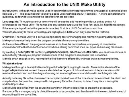 An Introduction to the UNIX Make Utility Introduction: Although make can be used in conjunction with most programming languages all examples given here.