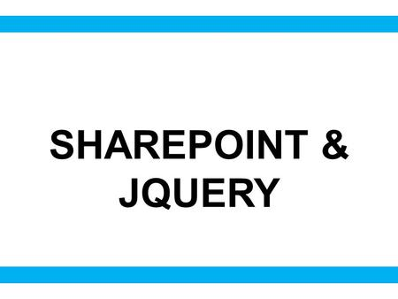 SHAREPOINT & JQUERY. Hi, my name and I am a product manager at lightning tools. I have been working with SharePoint for 5 years.