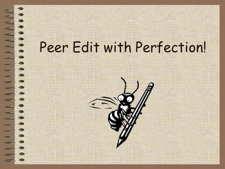 Peer Edit with Perfection!