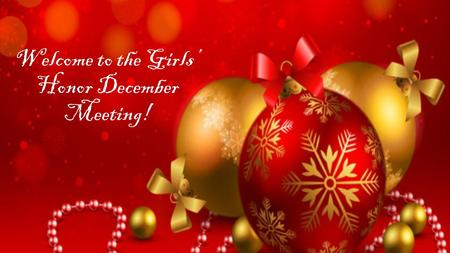Welcome to the Girls' Honor December Meeting!. Bill and Melinda Gates Foundation Trip!